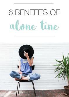 6 Benefits of Alone