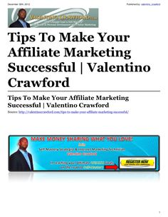 tips-to-make-your-affiliate-marketing-successful by Valentino Crawford via Slideshare