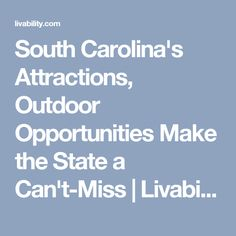 South Carolina's Attractions, Outdoor Opportunities Make the State a Can't-Miss | Livability
