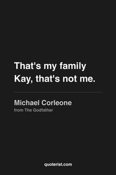 """""""That's my family Kay, that's not me."""" - Michael Corleone from #TheGodfather. #moviequotes #movies"""