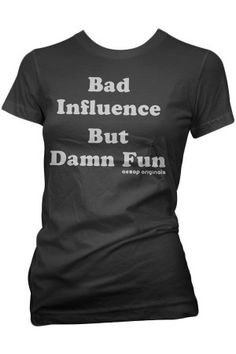 Women's Bad Influence But Damn Fun T-Shirt #rebelcircus #rebel #circus #goth #gothic #punk #punkrock #rockabilly #psychobilly #pinup #inked #alternative #fashion  #clothing #clothes #style #retro #style #rock #grunge
