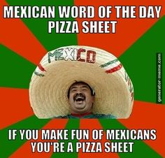 Mexican word of the day: Sofa King Mexican Word Of Day, Mexican Words, Mexican Phrases, The Words, Chicano, Happy Birthday Dad Meme, Birthday Stuff, Funny Signs, Funny Jokes