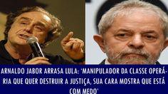 Arnaldo Jabor arrasa Lula: 'manipulador da classe operária que quer dest...