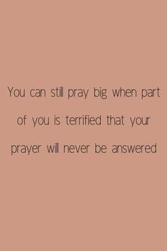 I needed this >You can still pray big when part of you is terrified that your prayer will never be answered. Bible Verses Quotes, Faith Quotes, Me Quotes, Scriptures, Quotes On Grace, Prayer Verses, Faith Prayer, Jesus Quotes, Answered Prayers