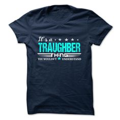 [Popular Tshirt name list] TRAUGHBER  Teeshirt of year  TRAUGHBER  Tshirt Guys Lady Hodie  TAG FRIEND SHARE and Get Discount Today Order now before we SELL OUT  Camping administrators