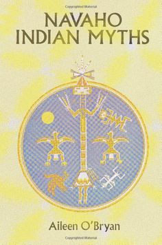 Navaho Indian Myths (Native American) by Aileen O'Bryan, Native American Music, Native American Indians, Navajo People, Great Films, Used Books, Nativity, Fairy Tales, Folk, History