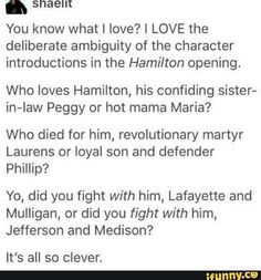 Just like my bio says I LOVE Hamilton! So I thought why not make this book? Hope you Hamilfans enjoy! All Memes and Videos belong to their rightful owners. Hamilton Broadway, Hamilton Musical, Hamilton Lin Manuel Miranda, Aaron Burr, Dear Evan Hansen, Alexander Hamilton, Oui Oui, My Tumblr, Founding Fathers