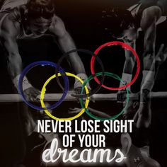 Never lose sight of your dreams.