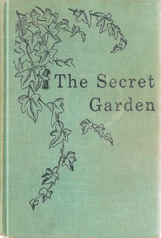The Secret Garden, by Frances Hodgson Burnett, first published in its entirety in 1911.