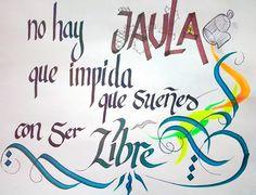 91/366 - No hay jaula que impida que sueñes con ser libre #caligrafia #cita #frase #libertad #soñar #nohayjaulaqueteimpidasonar