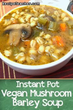 An easy, delicious hearty soup recipe that is wonderful as a meal. An easy, delicious hearty soup recipe that is wonderful as a meal. Hearty Soup Recipes, Vegetarian Recipes, Healthy Recipes, Barley Recipes, Instant Pot, Mushroom Barley Soup, Vegetarian Barley Soup, Whole Food Recipes, Cooking Recipes