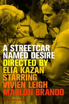 """A Streetcar Named Desire, Elia Kazan, 1951- """"I have always depended on the kindness of strangers"""""""