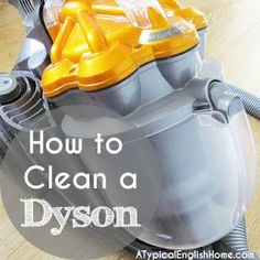 A Typical English Home: How to Clean a Dyson