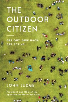 Buy The Outdoor Citizen: Get Out, Give Back, Get Active by John Judge and Read this Book on Kobo's Free Apps. Discover Kobo's Vast Collection of Ebooks and Audiobooks Today - Over 4 Million Titles! Any Book, This Book, Reading Online, Books Online, Giving Back, Happy People, Ebook Pdf, Citizen, Books To Read