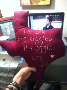 Aggie pillow. :) Thanks and gig 'em!