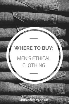 Where to buy men's ethical clothing / moralfibres.co.uk