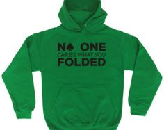 Unisex Poker Hoodie -  No One Cares What You Folded - HOODIE / hoody top unisex men's women's slogan funny poker gambling card texas hold em