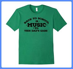 Mens Funny Back To School Music To This Dad's Ears T Shirt 3XL Kelly Green