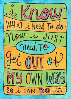 Out of My Own Way mini doodle bookmark by artsyville on Etsy Great Quotes, Quotes To Live By, Me Quotes, Motivational Quotes, Inspirational Quotes, Qoutes, 2017 Quotes, Motivational Thoughts, Uplifting Quotes