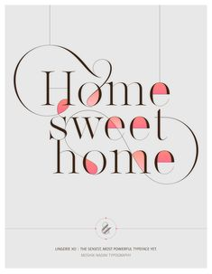 Home sweet home. Made with the new Lingerie Xo - The Sexiest, Most Powerful Typeface Yet. By Moshik Nadav Typography. Available on: www.moshik.net #Home #homesweethome #poster #lingeriexo #xo #typography #type #newfont #newtypeface #fonts #font #typeface #fashion #fashiontypography #fashionmagazine #logo #logotype #moshik #moshiknadav #ligatures #ligature #typografie #swashes #graphicdesign #branding #packaging #walldecor #walldecoration