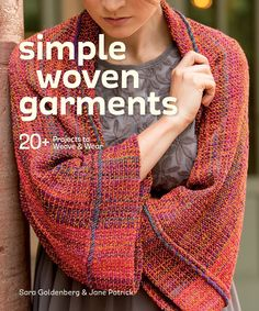 Simple Woven Garments: 20+ Projects to Weave & Wear eBook: Sara Goldenberg, Jane Patrick: Amazon.co.uk: Books