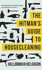 "The hitman's guide to housecleaning  Author: Hallgrímur Helgason  Publisher: Las Vegas, Nev. : AmazonCrossing, 2012.   Summary: ""With some 66 hits under his belt, Tomislav Boksić, or Toxic, has a flawless record as hitman for the Croatian mafia in New York. That is, until he kills the wrong guy and is forced to flee the States, leaving behind the life he knows and loves. Suddenly, he finds himself on a plane hurtling toward Reykjavik disguised as American televangelist Father Friendly ..."""