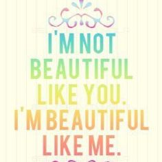 I'm Beautiful like me #teen #quotes To see more, visit www.hot-lyts.com