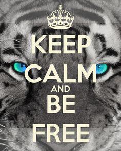 Keep Calm | Be Free