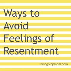 Avoiding Resentment
