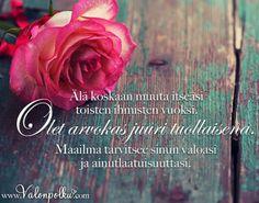 Olet tärkeä ja arvokas Cool Words, Wise Words, Finnish Words, Note To Self, Inspire Me, Texts, Qoutes, Psychology, Poems