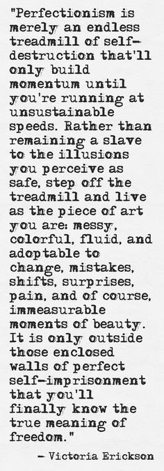 Perfectionism and Freedom, Victoria Erickson. Words Quotes, Life Quotes, Sayings, Victoria Erickson, Images And Words, Some Words, Positive Thoughts, Positive Quotes, Along The Way