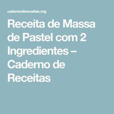 Receita de Massa de Pastel com 2 Ingredientes – Caderno de Receitas