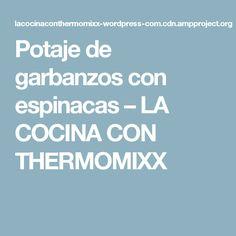 Potaje de garbanzos con espinacas – LA COCINA CON THERMOMIXX