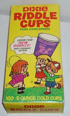 Riddle cups!  Remember these?