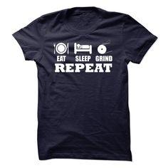 EAT SLEEP GRIND T-Shirts, Hoodies. SHOPPING NOW ==► https://www.sunfrog.com/LifeStyle/EAT-SLEEP-GRIND.html?id=41382
