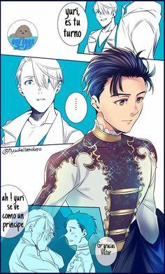 Viktor: Yuuri, it's your turn. Viktor: Ah! Yuuri, you look like a prince. Yuuri: Th-thank you, Viktor.