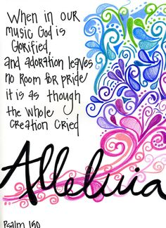 "Psalm 150 whole creation cried ""Alleluia"" Praise The Lords, Praise And Worship, Worship Dance, Praise God, Bible Scriptures, Bible Quotes, Bible Art, Godly Quotes, Biblical Quotes"