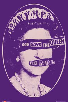 "Sex Pistols ""God save the Queen, She ain't no human being,There is no future, In…"
