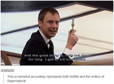 This screenshot accurately represents both Moffat and the writers of Supernatural.