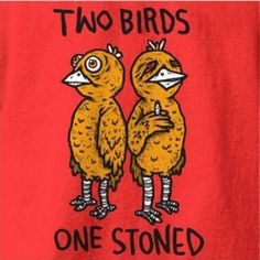 Funny pictures about Two birds. Oh, and cool pics about Two birds. Also, Two birds. Two Birds One Stone, Marijuana Art, Marijuana Funny, Weed Humor, Weed Puns, Stoner Humor, Stoner Art, Weed Art, Puff And Pass