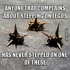 In regards to everyone complaining about stepping on legos and other various objects