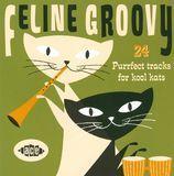 Feline Groovy: 24 Purrfect Tracks for Kool Kats [CD]