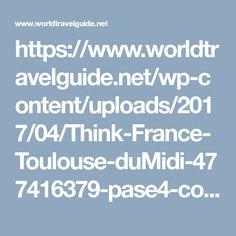 https://www.worldtravelguide.net/wp-content/uploads/2017/04/Think-France-Toulouse-duMidi-477416379-pase4-copy.jpg