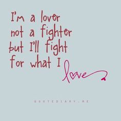 Fight for what I love!