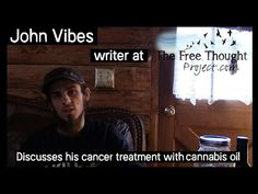 Writer John Vibes Discusses His Cancer Treatment with Cannabis Oil, B17: True Solutions
