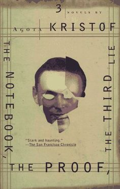 The Notebook, The Proof, and The Third Lie by Agota Kristof    Three very dark novels about wartime in Europe.