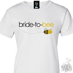 bride to be tshirt  adorable bee theme perfect by youreworthit, $18.50