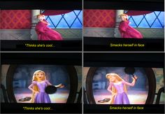 More proof as to why I am a disney princess; I am always thinking I'm cool and smacking myself in the face