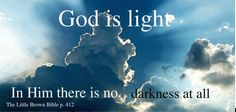 soooo Walk in the Light as Christ is in the Light annnd the Light 1Jn1:7