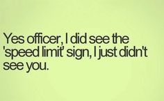 Um yes!! That was so me on my trip home from Galveston!  Thank you cute policeman for not giving me a ticket ;)
